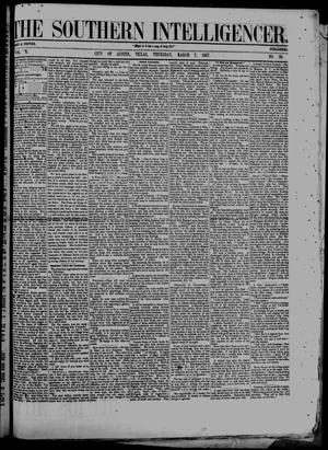 Primary view of object titled 'The Southern Intelligencer. (Austin, Tex.), Vol. 2, No. 36, Ed. 1 Thursday, March 7, 1867'.