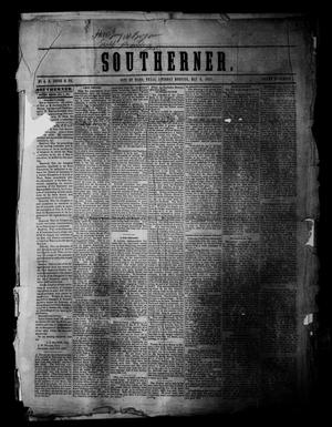 Primary view of object titled 'Southerner. (Waco, Tex.), Vol. 2, No. 1, Ed. 1 Saturday, May 9, 1857'.