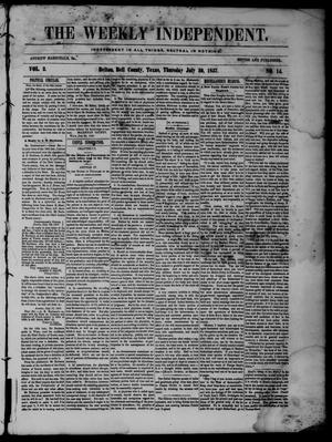 Primary view of object titled 'The Weekly Independent. (Belton, Tex.), Vol. 2, No. 14, Ed. 1 Thursday, July 30, 1857'.
