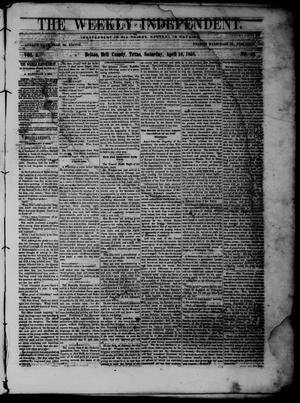 Primary view of object titled 'The Weekly Independent. (Belton, Tex.), Vol. 2, No. 49, Ed. 1 Saturday, April 10, 1858'.