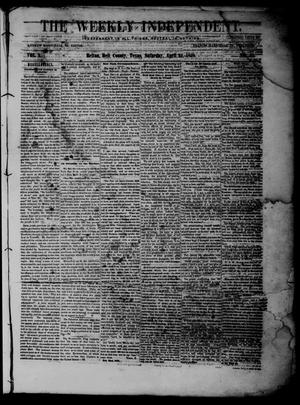 Primary view of object titled 'The Weekly Independent. (Belton, Tex.), Vol. 2, No. 51, Ed. 1 Saturday, April 24, 1858'.