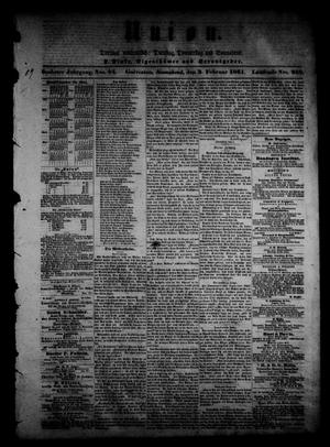 Primary view of object titled 'Union (Galveston, Tex.), Vol. 6, No. 88, Ed. 1 Saturday, February 2, 1861'.