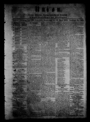 Primary view of object titled 'Union (Galveston, Tex.), Vol. 6, No. 106, Ed. 1 Thursday, March 14, 1861'.
