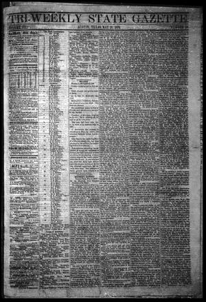 Primary view of object titled 'Tri-Weekly State Gazette. (Austin, Tex.), Vol. 3, No. 48, Ed. 1 Wednesday, May 18, 1870'.