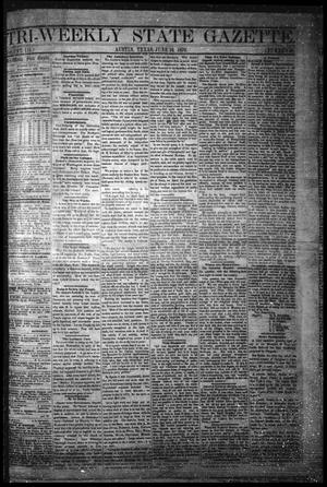 Primary view of object titled 'Tri-Weekly State Gazette. (Austin, Tex.), Vol. 3, No. 58, Ed. 1 Friday, June 10, 1870'.