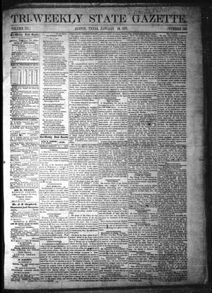Primary view of Tri-Weekly State Gazette. (Austin, Tex.), Vol. 3, No. 149, Ed. 1 Monday, January 16, 1871