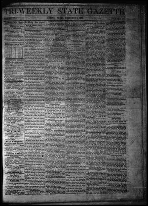 Primary view of object titled 'Tri-Weekly State Gazette. (Austin, Tex.), Vol. 3, No. 158, Ed. 1 Monday, February 6, 1871'.