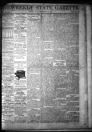Primary view of object titled 'Tri-Weekly State Gazette. (Austin, Tex.), Vol. 3, No. 162, Ed. 1 Wednesday, February 15, 1871'.