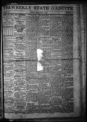 Primary view of Tri-Weekly State Gazette. (Austin, Tex.), Vol. 4, No. 42, Ed. 1 Monday, May 8, 1871