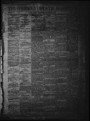 Primary view of object titled 'Tri-Weekly State Gazette. (Austin, Tex.), Vol. 4, No. 138, Ed. 1 Wednesday, November 1, 1871'.