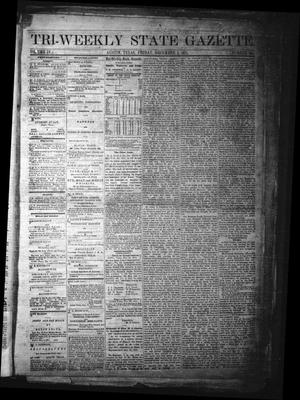 Primary view of object titled 'Tri-Weekly State Gazette. (Austin, Tex.), Vol. 4, No. 151, Ed. 1 Friday, December 1, 1871'.