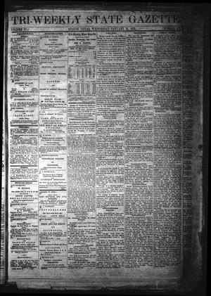 Primary view of object titled 'Tri-Weekly State Gazette. (Austin, Tex.), Vol. 4, No. 177, Ed. 1 Wednesday, January 31, 1872'.