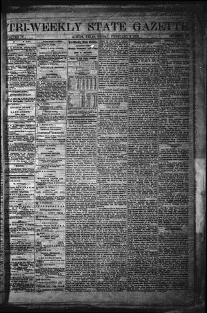 Primary view of object titled 'Tri-Weekly State Gazette. (Austin, Tex.), Vol. 4, No. 181, Ed. 1 Friday, February 9, 1872'.