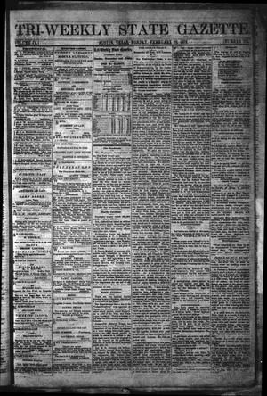 Primary view of object titled 'Tri-Weekly State Gazette. (Austin, Tex.), Vol. 4, No. 182, Ed. 1 Monday, February 12, 1872'.
