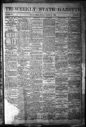 Primary view of object titled 'Tri-Weekly State Gazette. (Austin, Tex.), Vol. 5, No. 43, Ed. 1 Friday, March 22, 1872'.