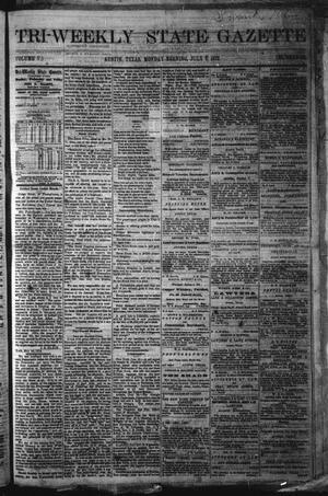 Primary view of Tri-Weekly State Gazette. (Austin, Tex.), Vol. 5, No. 86, Ed. 1 Monday, July 1, 1872