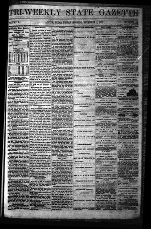 Primary view of object titled 'Tri-Weekly State Gazette. (Austin, Tex.), Vol. 5, No. 139, Ed. 1 Friday, November 1, 1872'.