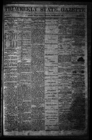 Primary view of object titled 'Tri-Weekly State Gazette. (Austin, Tex.), Vol. 5, No. 142, Ed. 1 Friday, November 8, 1872'.