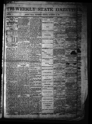 Primary view of object titled 'Tri-Weekly State Gazette. (Austin, Tex.), Vol. 5, No. 144, Ed. 1 Wednesday, November 13, 1872'.