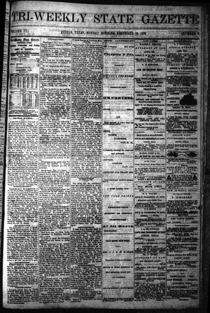 Primary view of object titled 'Tri-Weekly State Gazette. (Austin, Tex.), Vol. 6, No. 2, Ed. 1 Monday, December 16, 1872'.