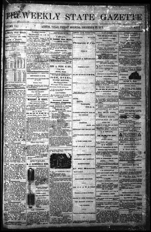 Tri-Weekly State Gazette. (Austin, Tex.), Vol. 6, No. 7, Ed. 1 Friday, December 27, 1872