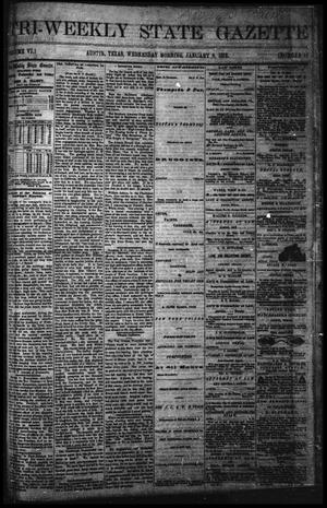 Primary view of object titled 'Tri-Weekly State Gazette (Austin, Tex.), Vol. 6, No. 12, Ed. 1 Wednesday, January 8, 1873'.