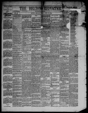 Primary view of object titled 'The Belton Reporter. (Belton, Tex.), Vol. 3, No. 15, Ed. 1 Tuesday, April 15, 1884'.