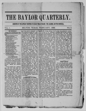 Primary view of object titled 'The Baylor Quarterly. (Belton, Tex.), Vol. 1, No. 3, Ed. 1 Wednesday, February 1, 1888'.