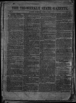 Primary view of object titled 'The Tri-Weekly State Gazette. (Austin, Tex.), Vol. 1, No. 104, Ed. 1 Tuesday, June 9, 1863'.