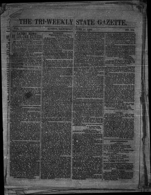 Primary view of object titled 'The Tri-Weekly State Gazette. (Austin, Tex.), Vol. 1, No. 106, Ed. 1 Saturday, June 13, 1863'.