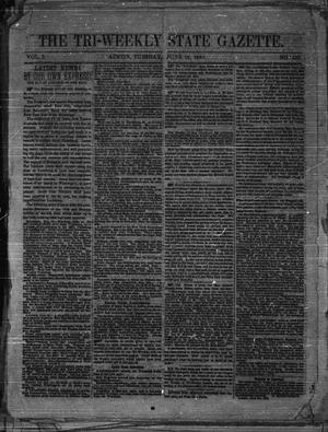 Primary view of object titled 'The Tri-Weekly State Gazette. (Austin, Tex.), Vol. 1, No. 107, Ed. 1 Tuesday, June 16, 1863'.