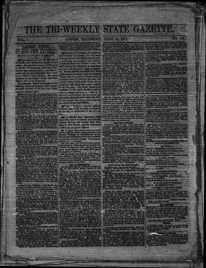 Primary view of object titled 'The Tri-Weekly State Gazette. (Austin, Tex.), Vol. 1, No. 108, Ed. 1 Thursday, June 18, 1863'.