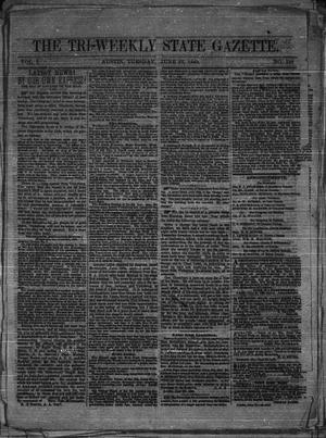 Primary view of object titled 'The Tri-Weekly State Gazette. (Austin, Tex.), Vol. 1, No. 110, Ed. 1 Tuesday, June 23, 1863'.