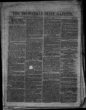 Primary view of object titled 'The Tri-Weekly State Gazette. (Austin, Tex.), Vol. 1, No. 112, Ed. 1 Saturday, June 27, 1863'.