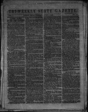 Primary view of object titled 'Tri-Weekly State Gazette. (Austin, Tex.), Vol. 1, No. 116, Ed. 1 Tuesday, July 7, 1863'.