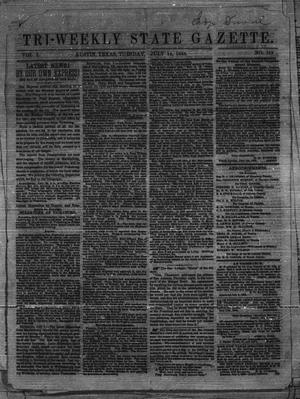 Primary view of object titled 'Tri-Weekly State Gazette. (Austin, Tex.), Vol. 1, No. 119, Ed. 1 Tuesday, July 14, 1863'.