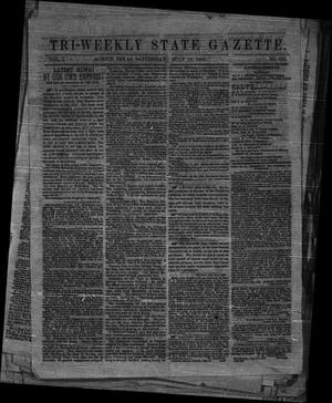 Primary view of object titled 'Tri-Weekly State Gazette. (Austin, Tex.), Vol. 1, No. 121, Ed. 1 Saturday, July 18, 1863'.