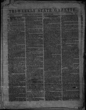 Primary view of object titled 'Tri-Weekly State Gazette. (Austin, Tex.), Vol. 1, No. 124, Ed. 1 Saturday, July 25, 1863'.