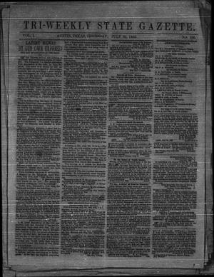 Primary view of object titled 'Tri-Weekly State Gazette. (Austin, Tex.), Vol. 1, No. 126, Ed. 1 Thursday, July 30, 1863'.