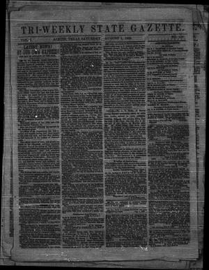 Primary view of object titled 'Tri-Weekly State Gazette. (Austin, Tex.), Vol. 1, No. 127, Ed. 1 Saturday, August 1, 1863'.