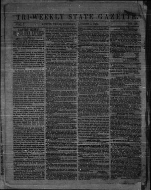 Primary view of object titled 'Tri-Weekly State Gazette. (Austin, Tex.), Vol. 1, No. 128, Ed. 1 Tuesday, August 4, 1863'.