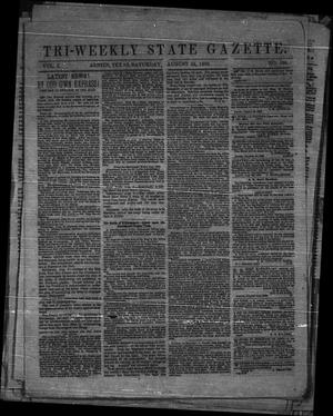 Primary view of object titled 'Tri-Weekly State Gazette. (Austin, Tex.), Vol. 1, No. 136, Ed. 1 Saturday, August 22, 1863'.