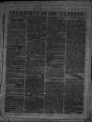 Primary view of object titled 'Tri-Weekly State Gazette. (Austin, Tex.), Vol. 1, No. 149, Ed. 1 Wednesday, September 23, 1863'.