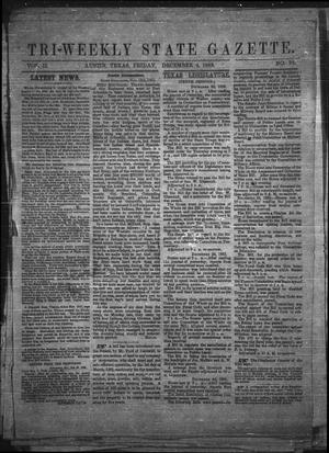 Primary view of Tri-Weekly State Gazette. (Austin, Tex.), Vol. 2, No. 23, Ed. 1 Friday, December 4, 1863