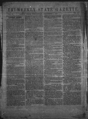 Primary view of object titled 'Tri-Weekly State Gazette. (Austin, Tex.), Vol. 2, No. 25, Ed. 1 Wednesday, December 9, 1863'.