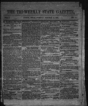 Primary view of object titled 'The Tri-Weekly State Gazette. (Austin, Tex.), Vol. 1, No. 11, Ed. 1 Tuesday, October 10, 1865'.