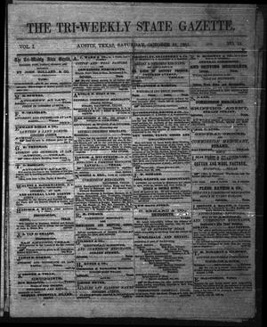 Primary view of object titled 'The Tri-Weekly State Gazette. (Austin, Tex.), Vol. 1, No. 18, Ed. 1 Saturday, October 28, 1865'.