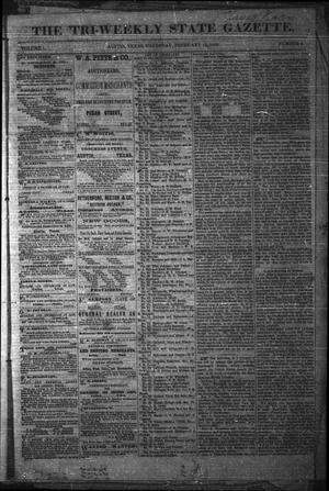 Primary view of object titled 'The Tri-Weekly State Gazette. (Austin, Tex.), Vol. 1, No. 4, Ed. 1 Thursday, February 15, 1866'.