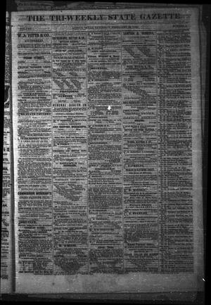 Primary view of object titled 'The Tri-Weekly State Gazette. (Austin, Tex.), Vol. 1, No. 8, Ed. 1 Saturday, February 24, 1866'.