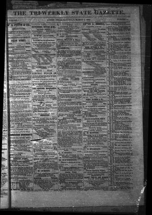 Primary view of object titled 'The Tri-Weekly State Gazette. (Austin, Tex.), Vol. 1, No. 11, Ed. 1 Saturday, March 3, 1866'.